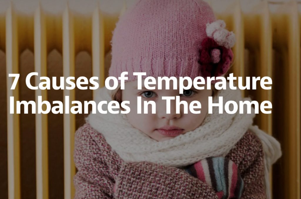 7 Causes of Temperature Imbalances In The Home